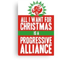 All I Want for Christmas is a Progressive Alliance Canvas Print