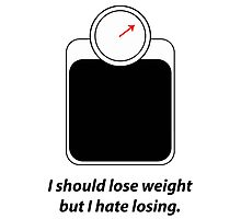 I should lose weight Photographic Print