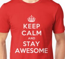 KEEP CALM AND STAY AWESOME Unisex T-Shirt