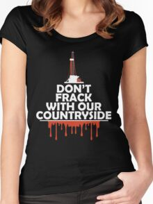Don't Frack With Our Countryside Women's Fitted Scoop T-Shirt