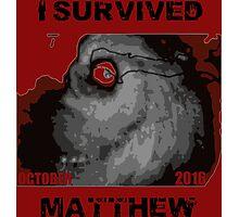 I Survived Hurricane Matthew Photographic Print