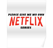 Give me my Netflix Series Poster