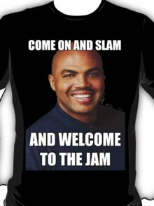 COME ON AND SLAM T-Shirt