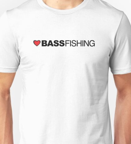 Love Bass Fishing Unisex T-Shirt