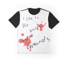 Rub Wounds Against Wounds Graphic T-Shirt