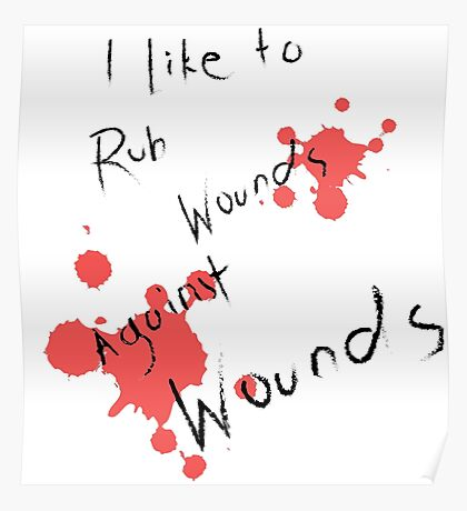 Rub Wounds Against Wounds Poster