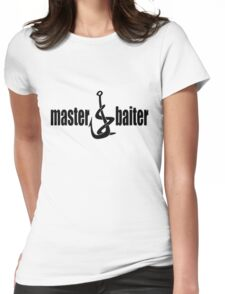 Master baiter Womens Fitted T-Shirt