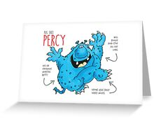 Descriptive Percy! Greeting Card