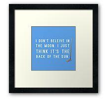 I Don't Believe in the Moon (Scrubs) - 2 Framed Print