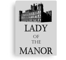 Lady of the Manor Canvas Print