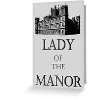 Lady of the Manor Greeting Card