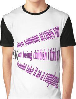 STANA KATIC QUOTE CHILDISH Graphic T-Shirt