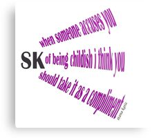 STANA KATIC QUOTE CHILDISH Metal Print
