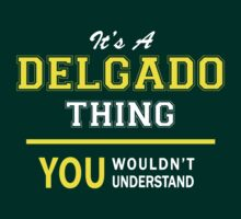 It's A DELGADO thing, you wouldn't understand !! by satro
