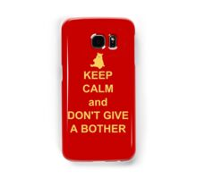 Keep Calm and Don't Give a Bother Samsung Galaxy Case/Skin