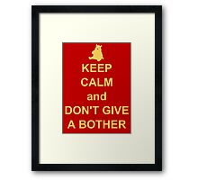 keep calm and dont give a bother Framed Print