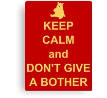 Keep Calm and Don't Give a Bother Canvas Print