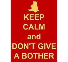 keep calm and dont give a bother Photographic Print