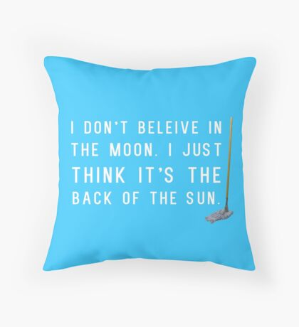 I Don't Believe in the Moon (Scrubs) - 2 Throw Pillow