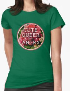 Cute, Queer and Angry Womens T-Shirt