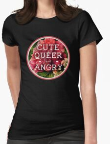Cute, Queer and Angry Womens Fitted T-Shirt