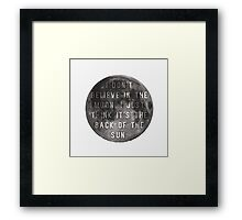 I Don't Believe in the Moon (Scrubs) Framed Print