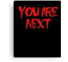 You Are Next Bloody Red Ink Stalker Halloween Costume Shirt Canvas Print