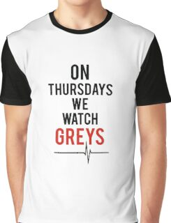 On Thursdays We Watch Greys Graphic T-Shirt