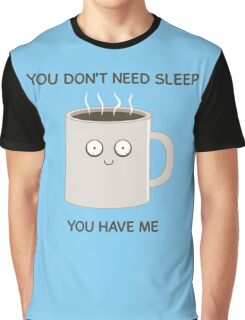 You Don't Need Sleep Graphic T-Shirt