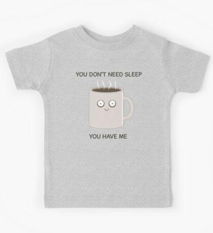 You Don't Need Sleep Kids Tee