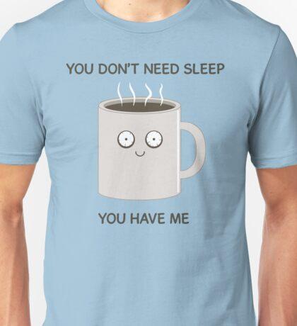 You Don't Need Sleep Unisex T-Shirt
