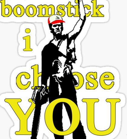 Boomstick I Choose You Sticker