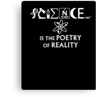 Science Tshirt , Science is the poetry of reality Canvas Print