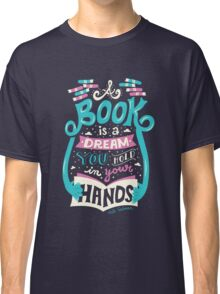 Book is a dream Classic T-Shirt