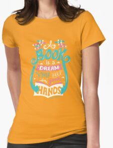 Book is a dream Womens Fitted T-Shirt