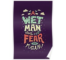 A Wet Man Does Not Fear The Rain Poster