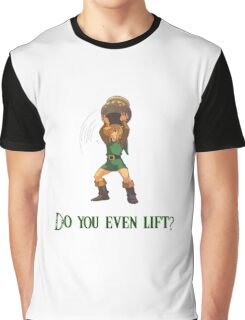 Do You Even Lift? Graphic T-Shirt