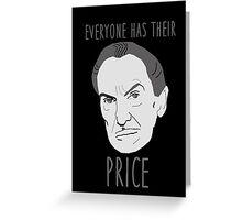 Everyone Has Their Price Greeting Card