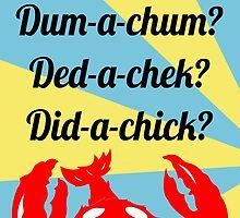 Lobstrosity Dad-a-Chum by paulaxd