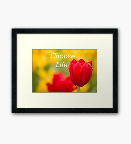 choose life  Framed Print