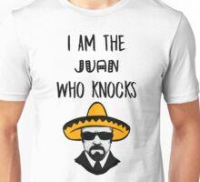I Am The Juan Who Knocks Unisex T-Shirt