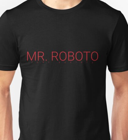 Mr. Roboto Unisex T-Shirt