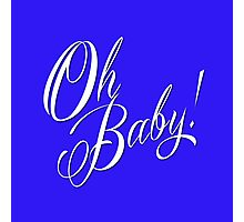 Oh Baby! Photographic Print