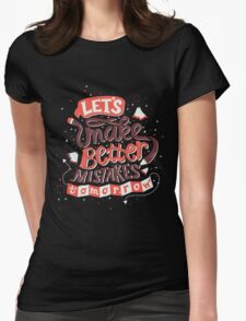 Better Mistakes Womens Fitted T-Shirt