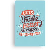 Better Mistakes Canvas Print