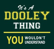 It's A DOOLEY thing, you wouldn't understand !! by satro