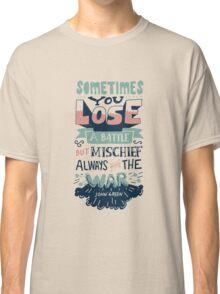 Mischief always wins the war Classic T-Shirt