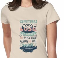 Mischief always wins the war Womens Fitted T-Shirt