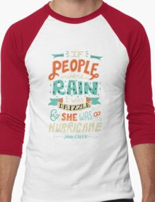 If People Were Rain, I Was Drizzle & She Was a Hurricane Men's Baseball ¾ T-Shirt