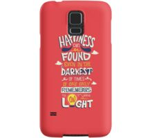 Happiness can be found even in the darkest times Samsung Galaxy Case/Skin
